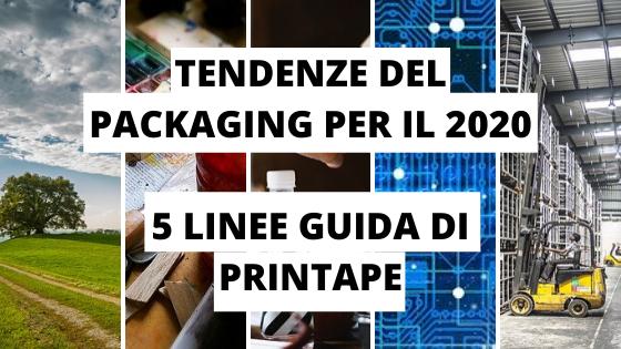 Tendenze del packaging per il 2020 5 linee guida di Printape